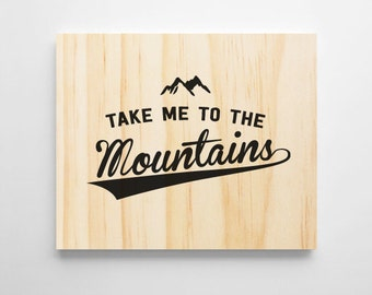 Wooden Wall Sign. Take Me To The Mountains. Rustic Wooden Sign. Wall Decor. Home Decor.  Wooden Wall Art. Wanderlust, Dorm Room Decor