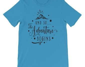 The Adventure Begins T-Shirt, Unisex T-Shirt, Custom T-Shirt, Custom Saying T-Shirt, Women's T-Shirt, Men's T-Shirt, Adventure T-Shirt