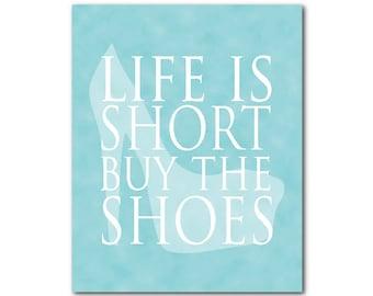 Life is short buy the shoes - Teen Wall Art Tween Wall Art Girls Art - inspiration - typography - Shoe silhouette - wall decor - wall PRINT