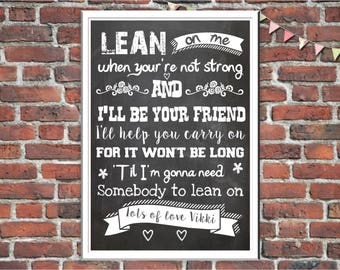 Personalised Inspirational Quote Song Lyrics, Friend Gift, Lean on me, Framed Gift,