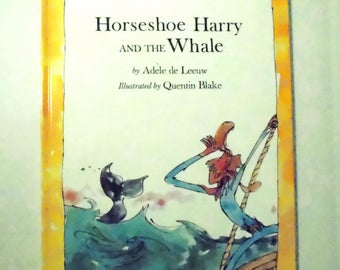 Horseshoe Harry and the Whale by Adele de Leeuw and Quentin Blake 1976