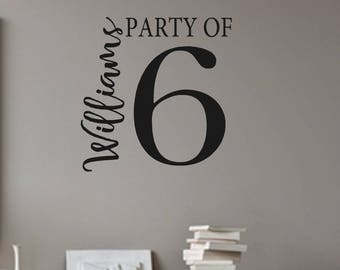 Party of with family name- Vinyl Wall Decal-Family Quotes-Family number sign- Family Quotes- Farmhouse Decor