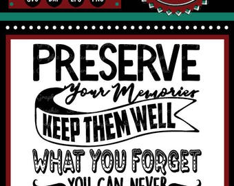 Preserve Your Memories | Cutting File | Printable | svg | eps | dxf | png | Wall Decal Design | Home Decor | Stencil | HTV | Vintage Sign