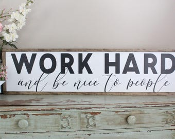 Work Hard, Be Nice To People Framed Wood Sign, Farmhouse Wall Art Decor, Wood Sign Saying, Inspirational Sign, Living Room Decor, Large Sign