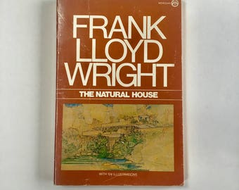Frank Lloyd Wright / The Natural House / Vintage Organic Architecture Book