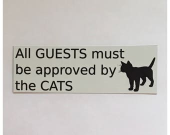 Cats Sign Wall Plaque or Hanging - All Guests Must Be Approved By The Cat Meow Paw Pet