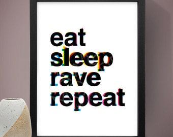 Eat Sleep Rave Repeat Typographic Poster, Typographic Print