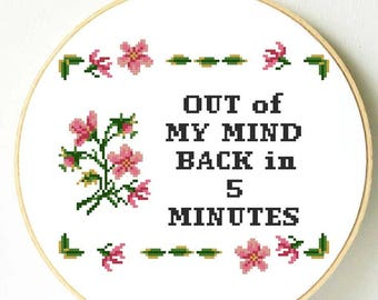 Funny cross stitch pattern. going crazy cross stitch pattern. Out of my mind, back in 5 minutes. Funny office wall hanging. Funny wall decor