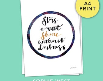 Stars cannot Shine Without Darkness - A4 Hand Lettering Art Print