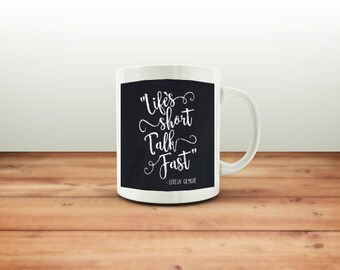 "Gilmore Girls, Lorelei, ""Life's Short Talk Fast"" 11 oz Mug"
