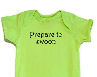 Funny Baby Bodysuit onesie Prepare To Swoon