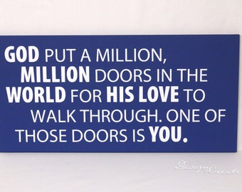 Custom Sign - God put a million doors in the world for his love to walk through - large wood sign, encouraging sign, positive, custom colors