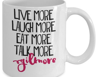 Live More Laugh More - Gilmore Girls Mug (White) 11oz Gilmore Girls Coffee Mug - Gilmore Girls Gift Cup - Stars Hollow Luke's Diner Mug