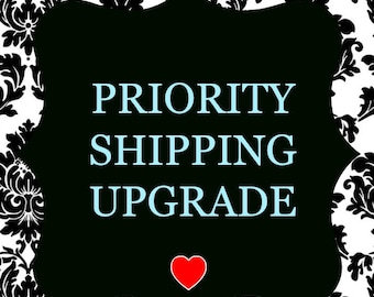 UPGRADE SHIPPING PRIORITY
