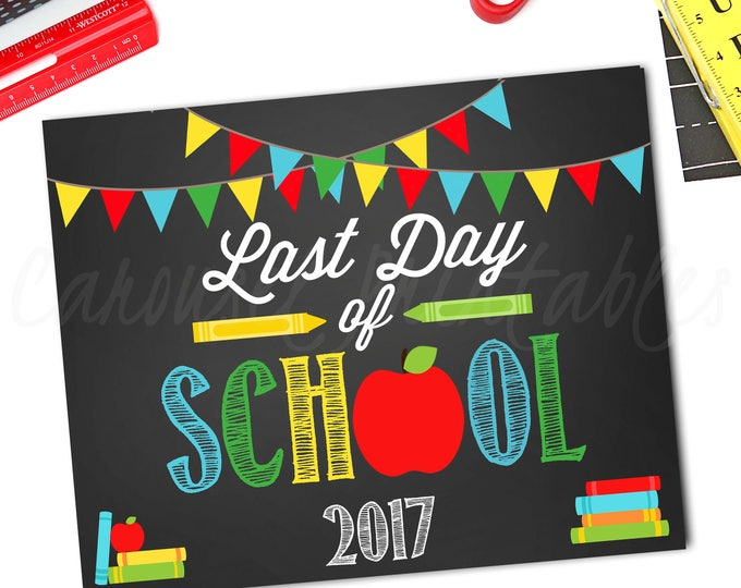 Last Day Of School Sign, Last Day Sign, Last Day Of Preschool Sign, 1st Day Of School Sign, Instant Download, DIY Printable