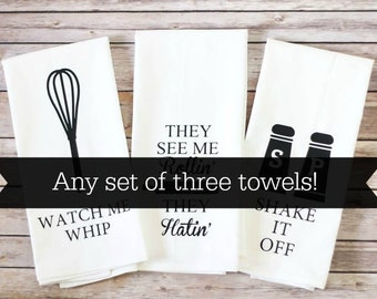 Set of 3 - Flour Sack Tea Towel / Funny Towels / Housewarming Gift / Dish Towel / Christmas Gift / Gift Idea / Gift for Her / Unique Gift