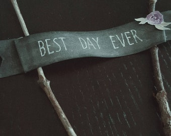 "Chalkboard Wedding Banner Sign - Cake Topper banner - ""Best Day Ever"" - Rustic - Vintage - In the Woods - Scroll banner - Chalk Board Banner"