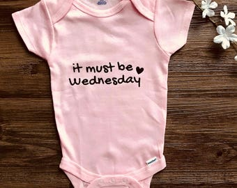 Baby Onesie - it must be Wednesday