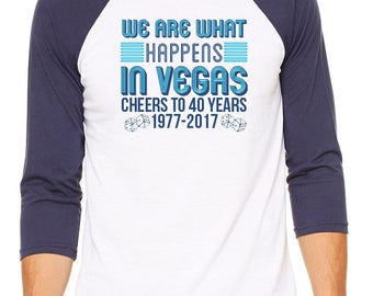 We Are What Happens in Vegas Birthday Party with Personalization Unisex Raglan with Personalization