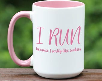 I run because I really like cookies, gift for marathoners, runner gift, fitness gift, marathon mug, custom coffee cup, running mug, Pink mug