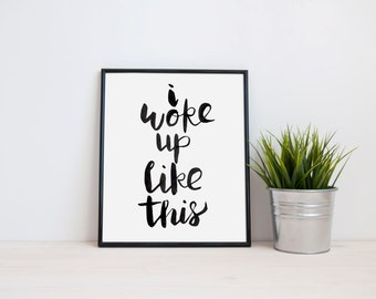 Quote Print - I woke up like this Typography Poster. Funny Quote. Bedroom Print. Black and White. Minimalist Print. Hand Painted Font.