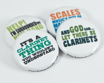 Its a Clarinet Thing plus three Pinback Buttons or Magnets - size one inch - for Band Geeks - CL 4