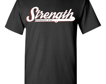 Strength Tshirt (Philippians 4:13)