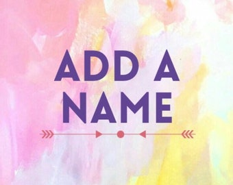 Add A Name - Personalize Your Order