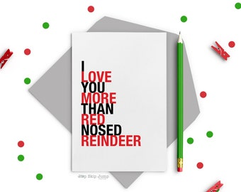 Mothers Day Card, Funny Christmas Card Sayings, I Love You More Than Red Nosed Reindeer, A2 size