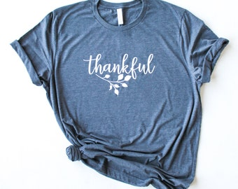 Mother Gift, Gift for Mom, Mother's Day Gifts, Graphic Tee, Women's Shirt, Thankful, Thankful TShirt, thanksgiving t shirt, thankful tee