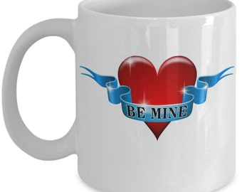 Be Mine - Cute Funny Coffee Mug Victorian Style For Valentine's Day Lovers, Great Gift For A Girlfriend, Boyfriend, Husband Or Wife