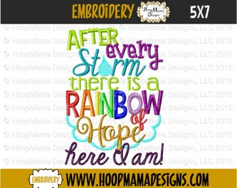 After Every Storm There is a Rainbow of Hope Here I am! 4x4 5x7 6x10Machine Embroidery Design File Pattern pes dst jef xxx vip vp3 pec hus