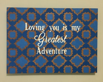 Loving You is My Greatest Adventure - Hand-painted/Hand-lettered Wood Sign