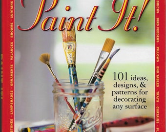 "The ""Paint It"" is a hardback, Better Homes and Gardens book. 101 ideas, designs, and patterns for decorating any type of surface."