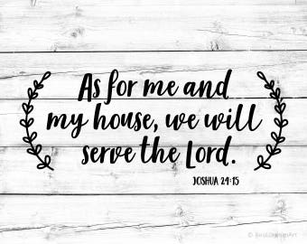 As for Me and My House We Will Serve the Lord Svg Scripture Svg Bible Quote Svg Christian Bible Verse Svg Joshua Svg Cricut Silhouette Cameo