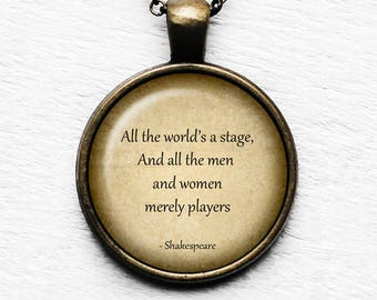 """William Shakespeare """"All the world's a stage, And all the men and women are merely players."""" Pendant & Necklace"""
