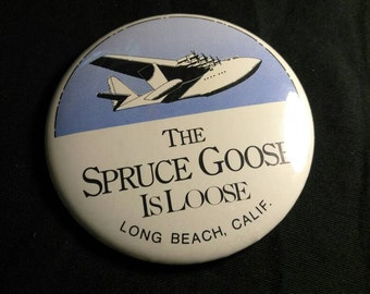 Vintage Howard Hughes Spruce Goose Is Loose Pin Back Button Long Beach CA