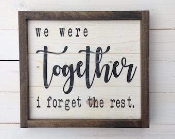 Wedding Gift | We Were Together Sign | Farmhouse Bedroom | Handcrafted Wood Sign | Painted Sign | Wedding Signs | A Simple Impression