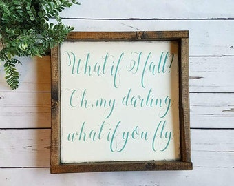 What if I fall oh my darling what if you fly-framed wood sign-rustic home decor-nursery decor-girl room decor-kids room decor-painted sign