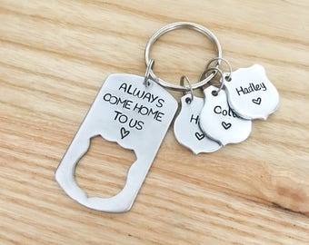 Always come home to us - hand stamped police officer gift - Police Custom keyhain - Police officer Gift - Gift for Him