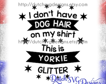 Text cutting file Dog Hair Yorkie, in Jpg Png SVG EPS DXF, for Cricut & Silhouette, yorkie svg, yorkshire terrier svg, dog svg, glitter svg