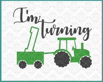 CLN320 I'm Turning 1 One Tractor Wagon Birthday Farmer Boy SVG DXF Ai Eps PNG Vector Instant Download Commercial Cut File Cricut Silhouette
