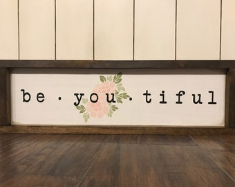 Be You Tiful • Framed Farmhouse Style Sign