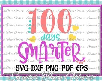 100 days Smarter svg, 100 days of school, Dxf Silhouette Studios, Cameo Cricut cut file INSTANT DOWNLOAD, Vinyl Design, Htv Scal Mtc