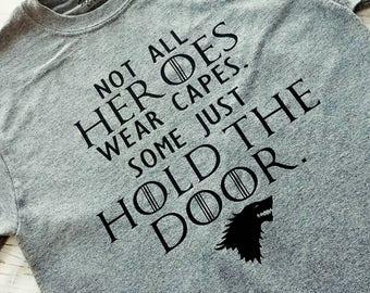 Hodor Shirt-Hodor Tank-Hodor is a Hero-Not all superheroes wear capes Some hold the door-Game of Thrones Shirt-GOT shirt-GOT tank-GOT Fan