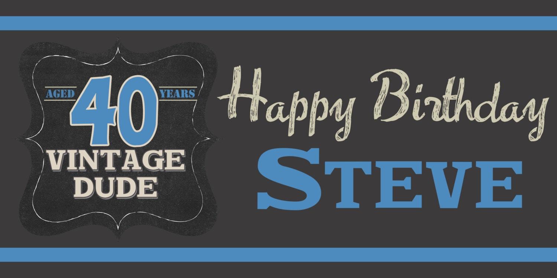 Top Vintage Dude Happy Birthday Banner ~ Happy 40th Birthday  HQ55
