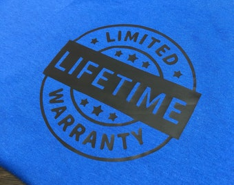 Lifetime Warranty t-shirt