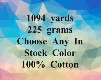 225 G. - 1094 yards - ANY IN STOCK Cotton Yarn - Specify Color