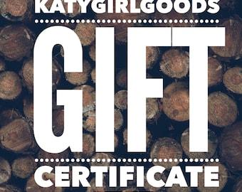 25.00 katygirlgoods GIFT CERTIFICATE, gift card, e-certificate