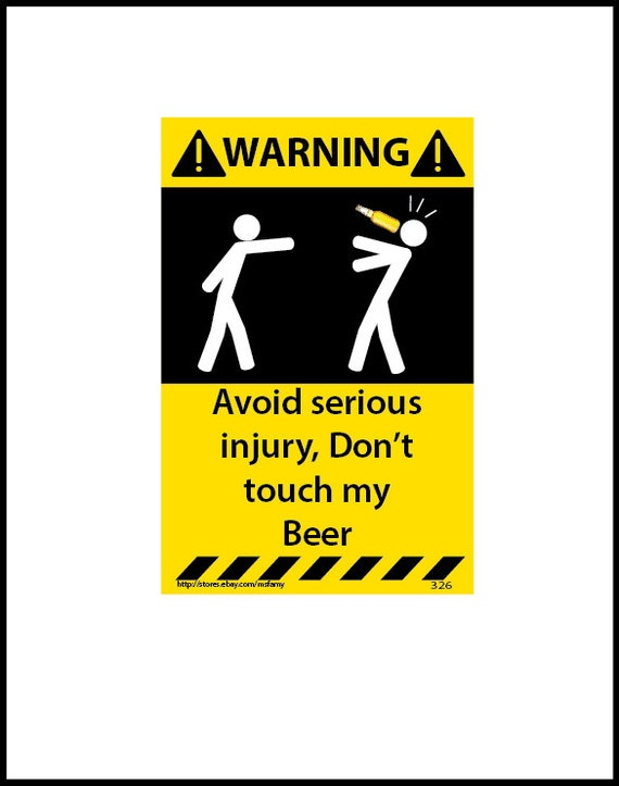Avoid Serious Injury Don T Touch My Beer Warning Sticker